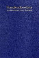 СИМФОНИЯ НА ГРЕЧЕСКИЙ НОВЫЙ ЗАВЕТ. Handkonkordanz zum Griechischen Neuen Testament